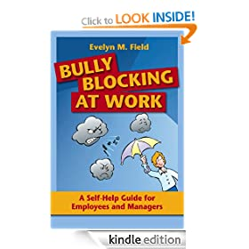 Bully Blocking at Work: A Self-Help Guide for Employees, Managers, and Mentors