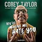 You're Making Me Hate You (       ungekürzt) von Corey Taylor Gesprochen von: Corey Taylor