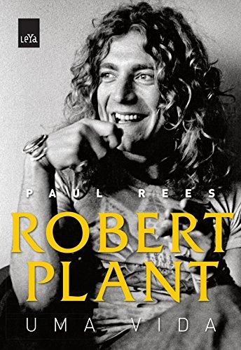 Robert Plant: uma vida