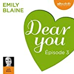 Dear you : Épisode 3 | Emily Blaine