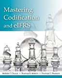 img - for Mastering FASB Codification and eIFRS: A Casebook Approach 1st edition by Churyk, Natalie Tatiana, Pearson, Thomas C., Weirich, Thomas (2011) Paperback book / textbook / text book