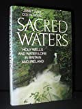 Sacred waters: Holy wells and water lore in Britain and Ireland (0246120363) by Bord, Janet