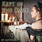 Kept in the Dark | Anthony Trollope