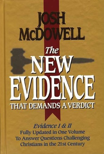 The New Evidence That Demands A Verdict Fully Updated To Answer The Questions Challenging Christians Today: Josh McDowell: 9780785242192: Amazon.com: Books