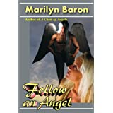 Follow an Angel ~ Marilyn Baron