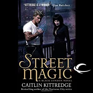 Street Magic: Black London, Book 1 | [Caitlin Kittredge]