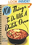101 Things to Do with a Dutch Oven (1...
