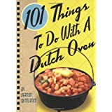 101 Things to Do with a Dutch Oven (101 Things to Do with A...)by Vernon Winterton