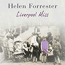 LiverpoolMiss Audiobook by Helen Forrester Narrated by Liane-Rose Bunce