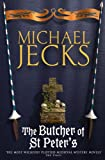 Michael Jecks The Butcher of St Peter's (Knights Templar Mysteries (Headline))