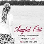 Singled Out: Finding Contentment When It's Just You and the Lord | Nikki Derouin