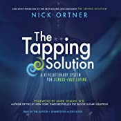 The Tapping Solution: A Revolutionary System for Stress-Free Living | [Nick Ortner]