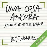 Una cosa ancora: Storie e altre storie | B. J. Novak