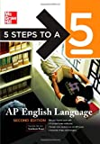 img - for 5 Steps to a 5 AP English Language, Second Edition (5 Steps to a 5 on the Ap English Language Exam) book / textbook / text book