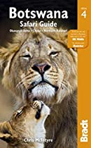 Botswana Safari Guide: Okavango Delta, Chobe, Northern Kalahari (Bradt Travel Guide)
