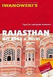 Rajasthan mit Agra & Delhi - Reiseführer von Iwanowski: Tipps für individuelle Entdecker