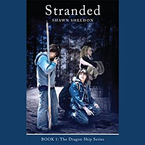 Stranded: The Dragon Ship Series, Book 1 | [Shawn Sheldon]