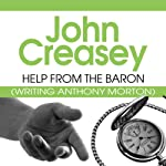 Help from the Baron: Baron, Book 27 (       UNABRIDGED) by John Creasey Narrated by Carl Prekopp