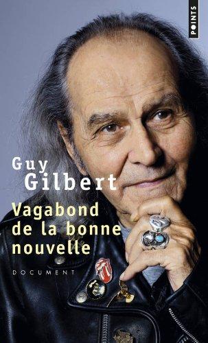 Lien vers : http://livre.fnac.com/a4425550/Guy-Gilbert-Vagabond-de-la-bonne-nouvelle#ficheResume