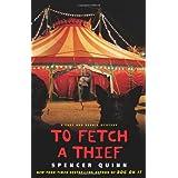 To Fetch a Thief: A Chet and Bernie Mystery (Chet and Bernie Mysteries) ~ Spencer Quinn