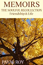 Memoirs: The Soulful Recollection Friendship and Life
