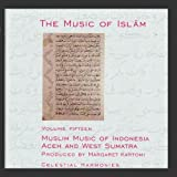 Various Artists The Music of Islam Volume 15: Muslim Music of Indonesia, Aceh and West Sumatra