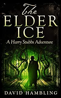 The Elder Ice: A Harry Stubbs Adventure by David Hambling ebook deal