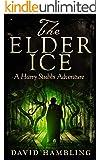 The Elder Ice: A Harry Stubbs Adventure (English Edition)