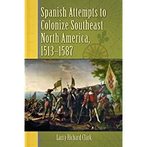 Spanish attempts to colonize southeast North America, 1513-1587