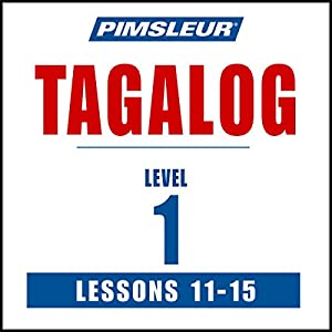 Pimsleur Tagalog Level 1 Lessons 11-15 Audiobook