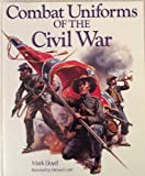 Combat Uniforms of the Civil War (1853610887) by Lloyd, Mark