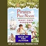 Magic Tree House, Book 4: Pirates Past Noon | Mary Pope Osborne