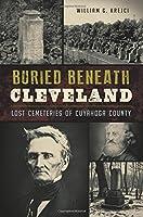 Buried Beneath Cleveland: