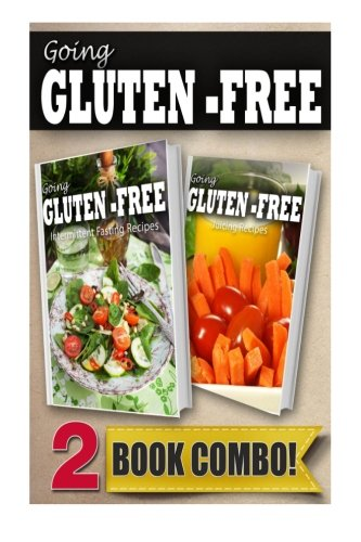 Gluten-Free Intermittent Fasting Recipes and Gluten-Free Juicing Recipes: 2 Book Combo (Going Gluten-Free ) by Tamara Paul