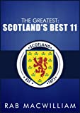 img - for The Greatest: Scotland's Best 11 book / textbook / text book