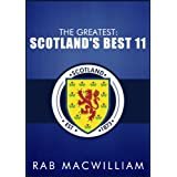 The Greatest: Scotland's Best 11by Rab MacWilliam