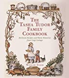 img - for The Tasha Tudor Family Cookbook: Heirloom Recipes and Warm Memories from Corgi Cottage book / textbook / text book