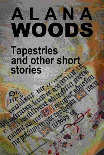Book: Tapestries and other short stories by Alana Woods