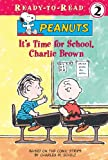 img - for It's Time for School, Charlie Brown (Peanuts Ready-To-Read: Level 2) book / textbook / text book