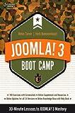 Joomla! 3 Boot Camp: 30-Minute Lessons to Joomla! 3 Mastery