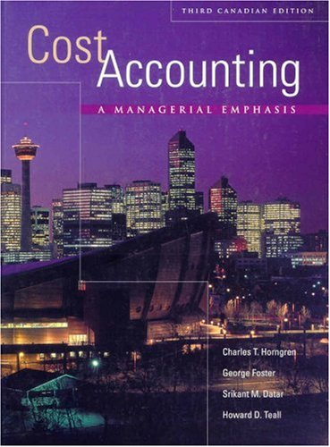 Cost Accounting: A Managerial Emphasis, Third Canadian Edition