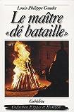 echange, troc Louis-Philippe Gaudet - Le maître dé bataille