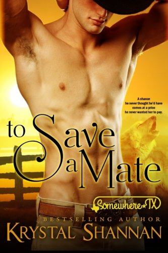 To Save A Mate: Somewhere, TX Volume 1 (VonBrandt Family)