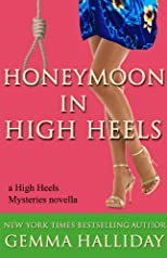 Honeymoon in High Heels (High Heels Mysteries)