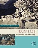 Irans Erbe in Flugbildern von Georg Gerster (Zaberns Bildbände zur Archäologie)