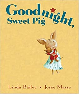 "Cover of ""Goodnight, Sweet Pig"""
