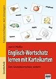 Brigg: Englisch - Grundschule: Ab 3. Klasse - Englisch-Wortschatz lernen mit Karteikarten: Den Grundwortschatz sichern