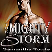 The Mighty Storm: Mighty Storm Series, Book 1 (       UNABRIDGED) by Samantha Towle Narrated by Justine Eyre