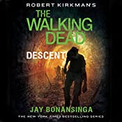 Robert Kirkman's The Walking Dead: Descent | Jay Bonansinga, Robert Kirkman
