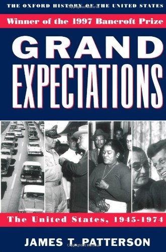 Grand Expectations: The United States, 1945-1974 (Oxford History of...